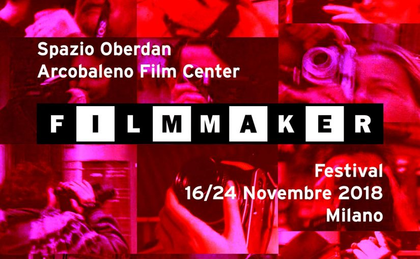 FILMMAKER FESTIVAL Spazio Oberdan, Arcobaleno Film Center Milano