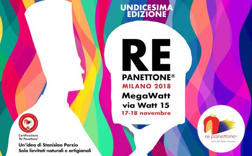 Re Panettone® Milano XI: il 17 e il 18 novembre 2018 al MegaWatt.