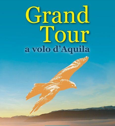 """GOFFREDO PALMERINI presenta """"Grand Tour a volo d'Aquila"""""""