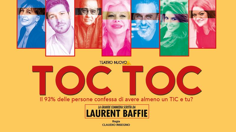 TEATRO NUOVO di MILANO  presenta  TOC TOC  La grande commedia scritta da Laurent Baffie
