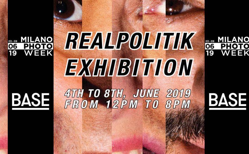 Milano PhotoWeek 2019 BASE Milano presenta la mostra REALPOLITIK
