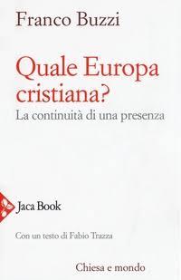 Franco Buzzi Quale Europa cristiana? La continuità di una presenza