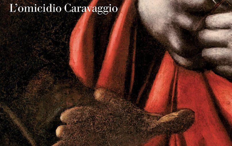 Skira Silvia Brena, Lucio Salvini L'ultimo respiro del Corvo L'omicidio Caravaggio