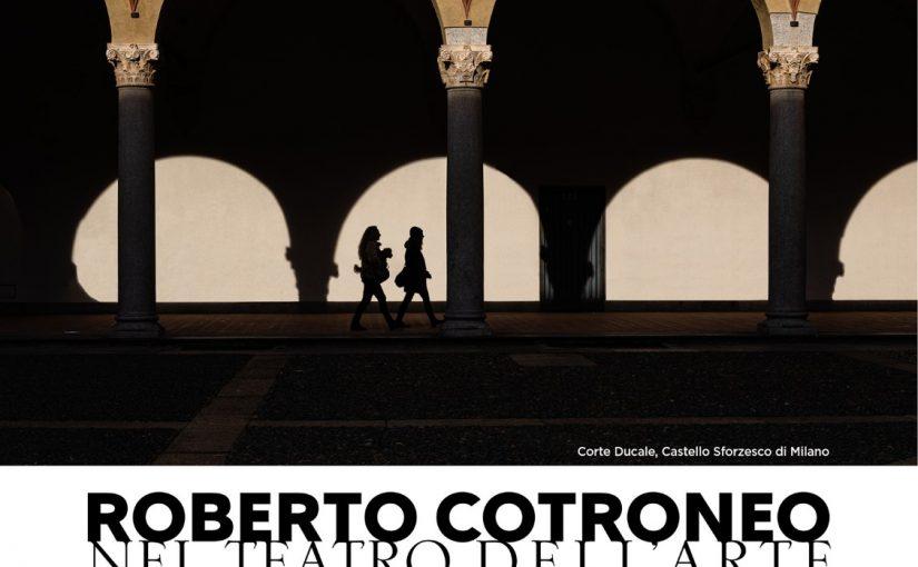 A Milano, Palazzo Reale dal 28 maggio riapre la mostra ROBERTO COTRONEO. NEL TEATRO DELL'ARTE