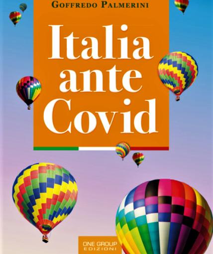"""Goffredo Palmerini racconta un'Italia pre-pandemia  in """"Italia ante Covid"""""""